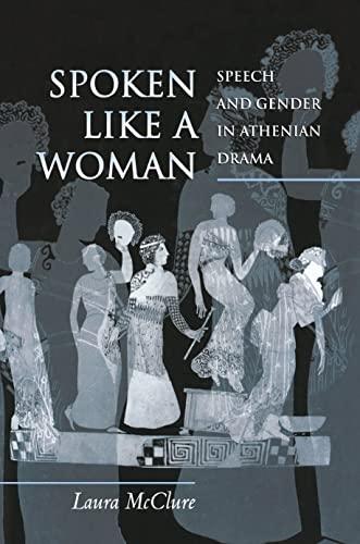 9780691144412: Spoken Like a Woman: Speech and Gender in Athenian Drama