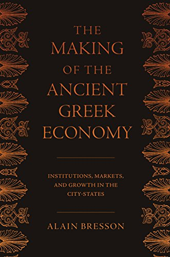 9780691144702: The Making of the Ancient Greek Economy: Institutions, Markets, and Growth in the City-States