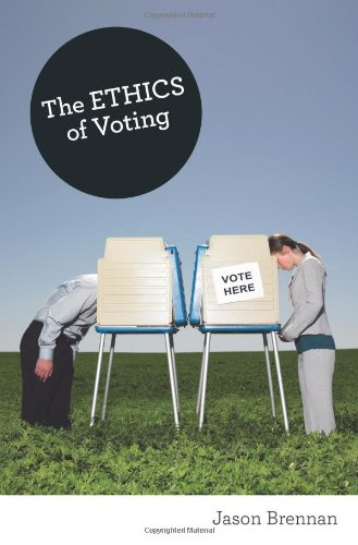 9780691144818: The Ethics of Voting