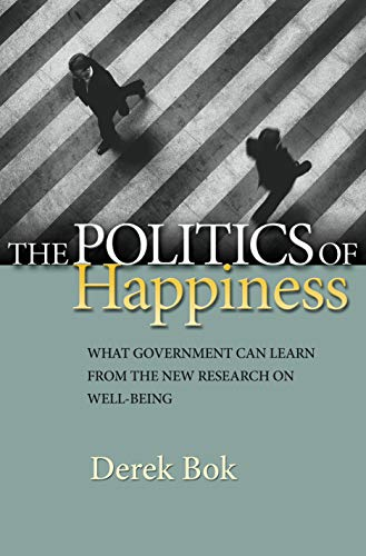 9780691144894: The Politics of Happiness: What Government Can Learn from the New Research on Well-Being