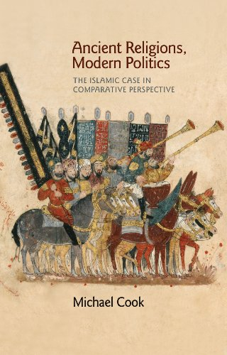 9780691144900: Ancient Religions, Modern Politics: The Islamic Case in Comparative Perspective