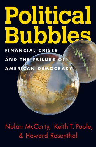 9780691145013: Political Bubbles: Financial Crises and the Failure of American Democracy