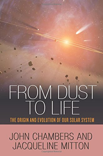 9780691145228: From Dust to Life: The Origin and Evolution of Our Solar System