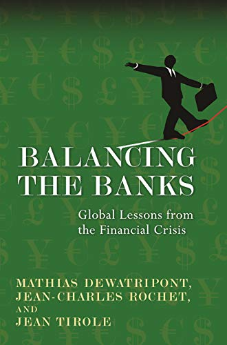 9780691145235: Balancing the Banks: Global Lessons from the Financial Crisis