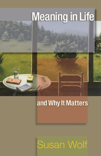 9780691145242: Meaning in Life and Why It Matters: (The University Center for Human Values Series)