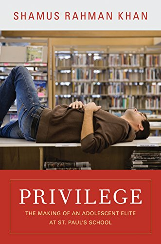 9780691145280: Privilege: The Making of an Adolescent Elite at St. Paul's School (Princeton Studies in Cultural Sociology)