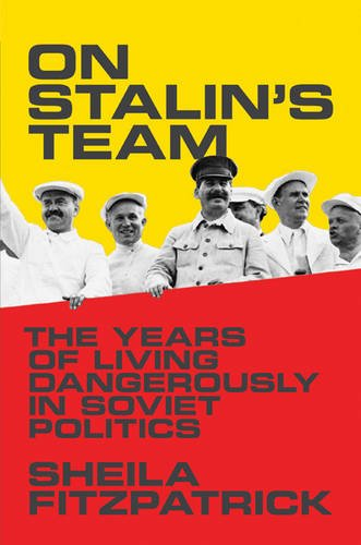 9780691145334: On Stalin's Team: The Years of Living Dangerously in Soviet Politics