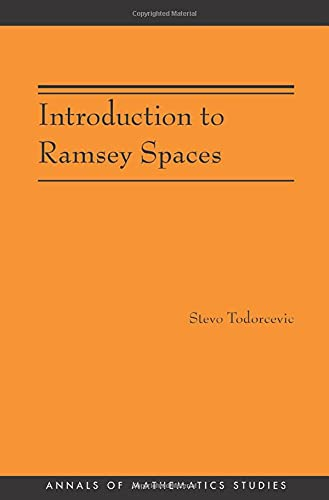 Introduction to Ramsey Spaces AM-174 Annals of Mathematics Studies: Stevo Todorcevic