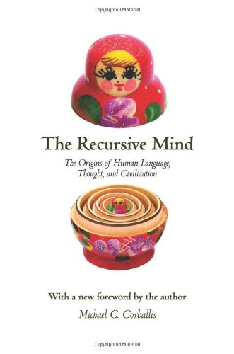 9780691145471: The Recursive Mind: The Origins of Human Language, Thought, and Civilization