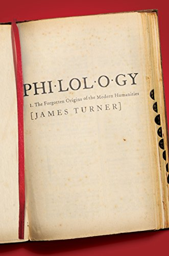 9780691145648: Philology: The Forgotten Origins of the Modern Humanities