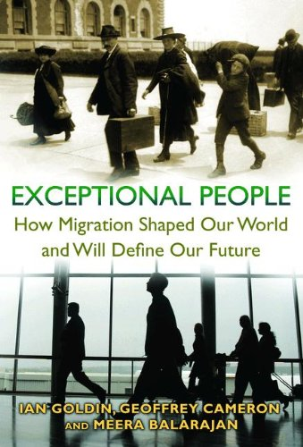 Exceptional People How Migration Shaped Our World & Will Define Our Future: Ian Goldin