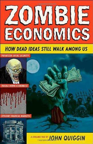 9780691145822: Zombie Economics: How Dead Ideas Still Walk among Us