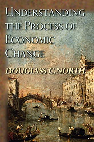 9780691145952: Understanding the Process of Economic Change (The Princeton Economic History of the Western World)