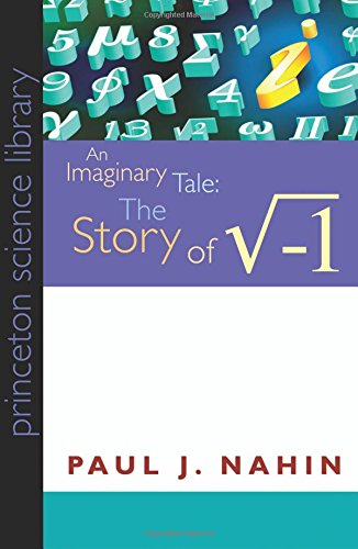 9780691146003: An Imaginary Tale: The Story of [the Square Root of Minus One] (Princeton Science Library)