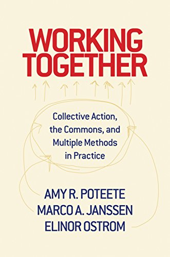 9780691146034: Working Together: Collective Action, the Commons, and Multiple Methods in Practice