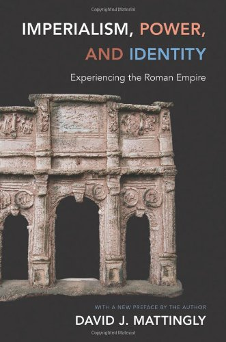 9780691146058: Imperialism, Power, and Identity: Experiencing the Roman Empire (Miriam S. Balmuth Lectures in Ancient History and Archaeology)