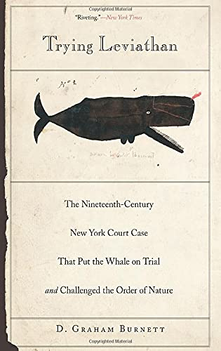 9780691146157: Trying Leviathan: The Nineteenth-Century New York Court Case That Put the Whale on Trial and Challenged the Order of Nature