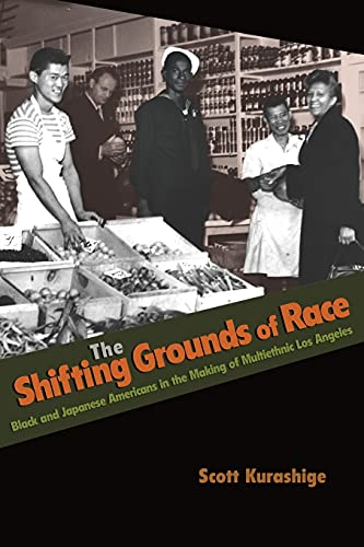 9780691146188: The Shifting Grounds of Race: Black and Japanese Americans in the Making of Multiethnic Los Angeles (Politics and Society in Modern America)