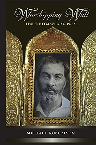 9780691146317: Worshipping Walt: The Whitman Disciples