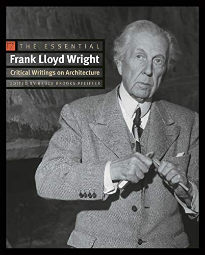 9780691146324: The Essential Frank Lloyd Wright: Critical Writings on Architecture