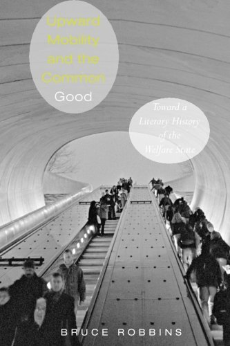9780691146638: Upward Mobility and the Common Good: Toward a Literary History of the Welfare State