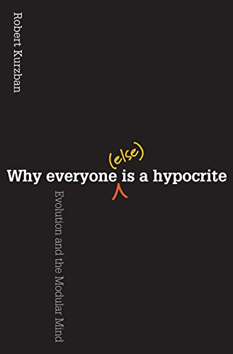 9780691146744: Why Everyone (Else) Is a Hypocrite: Evolution and the Modular Mind