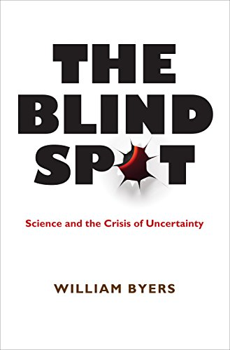 9780691146843: The Blind Spot: Science and the Crisis of Uncertainty
