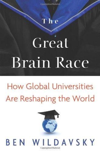 9780691146898: The Great Brain Race: How Global Universities Are Reshaping the World