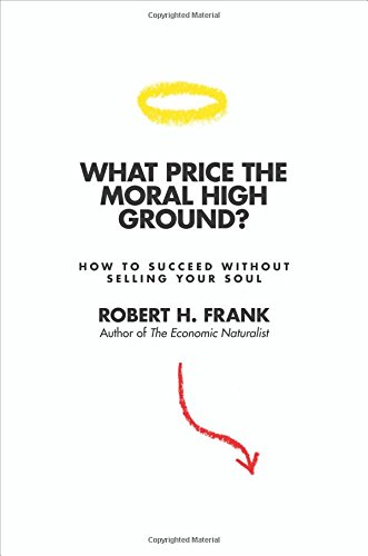9780691146942: What Price the Moral High Ground?: How to Succeed without Selling Your Soul