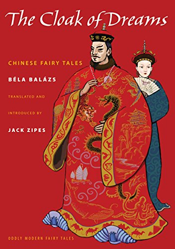 The Cloak of Dreams: Chinese Fairy Tales: Bela Balázs; Illustrator-Mariette