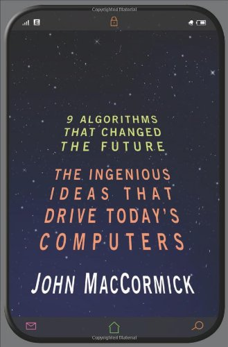 9780691147147: Nine Algorithms That Changed the Future: The Ingenious Ideas That Drive Today's Computers