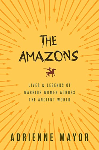 9780691147208: The Amazons: Lives and Legends of Warrior Women across the Ancient World