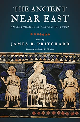 9780691147260: The Ancient Near East: An Anthology of Texts and Pictures