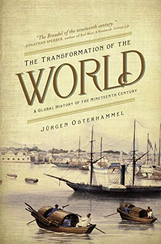 9780691147451: The Transformation of the World: A Global History of the Nineteenth Century (America in the World)