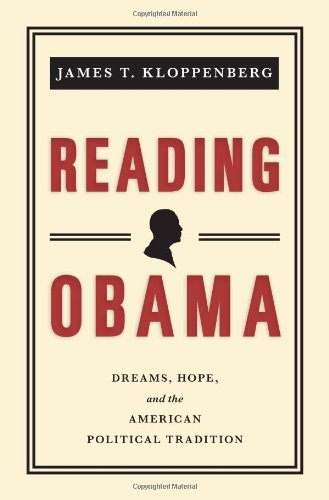Reading Obama: Dreams, Hope, and the American Political Tradition: Kloppenberg, James T.