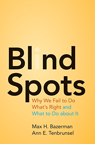 9780691147505: Blind Spots: Why We Fail to Do What's Right and What to Do about It
