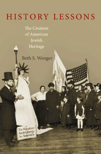 9780691147529: History Lessons: The Creation of American Jewish Heritage