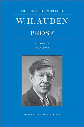 9780691147550: 4: The Complete Works of W. H. Auden: Prose: Volume IV, 1956-1962