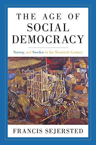 9780691147741: The Age of Social Democracy: Norway and Sweden in the Twentieth Century