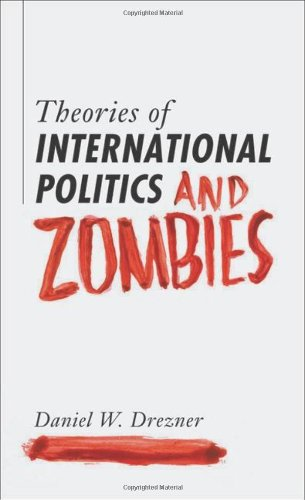 9780691147833: Theories of International Politics and Zombies