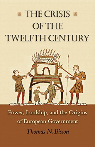9780691147956: The Crisis of the Twelfth Century: Power, Lordship, and the Origins of European Government