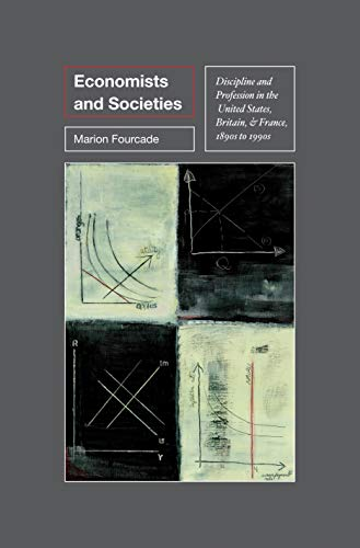 9780691148038: Economists and Societies: Discipline and Profession in the United States, Britain, and France, 1890s to 1990s (Princeton Studies in Cultural Sociology)