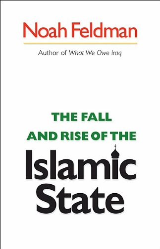 The fall and rise of the Islamic state.: Feldman, Noah.