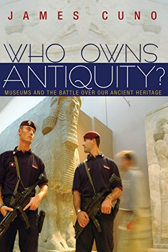 9780691148106: Who Owns Antiquity?: Museums and the Battle over Our Ancient Heritage