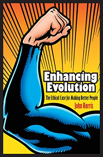 9780691148168: Enhancing Evolution: The Ethical Case for Making Better People