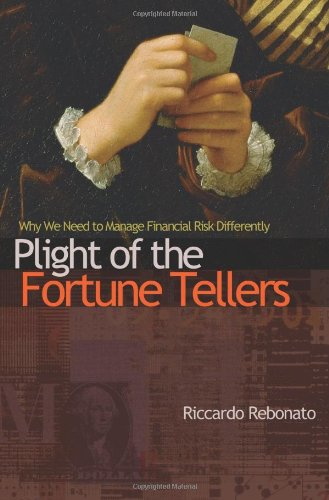 9780691148175: Plight of the Fortune Tellers: Why We Need to Manage Financial Risk Differently