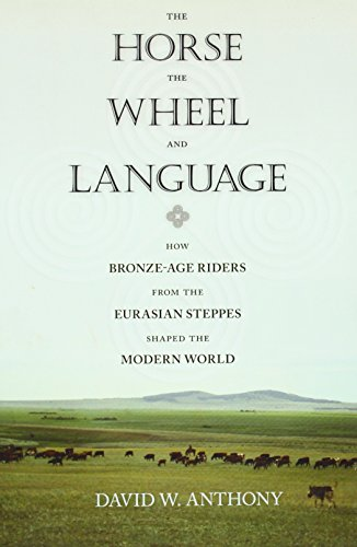 9780691148182: The Horse, the Wheel, and Language: How Bronze-Age Riders from the Eurasian Steppes Shaped the Modern World