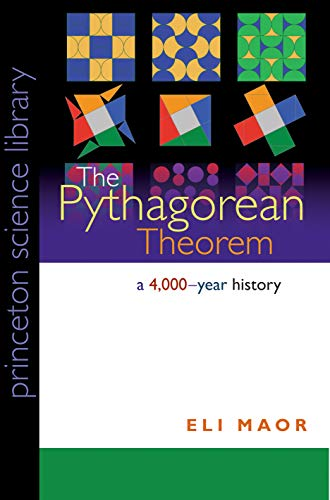 9780691148236: The Pythagorean Theorem: A 4,000-Year History (Princeton Science Library)