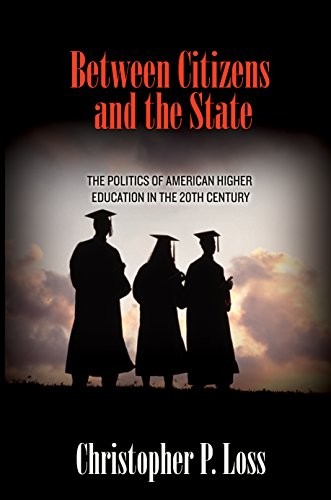 9780691148274: Between Citizens and the State: The Politics of American Higher Education in the 20th Century (Politics and Society in Twentieth-Century America)