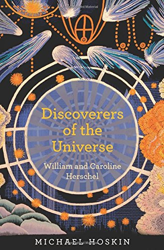 9780691148335: Discoverers of the Universe: William and Caroline Herschel